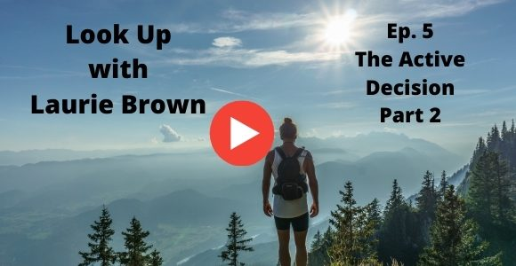 Look Up with Laurie Brown Ep. 5