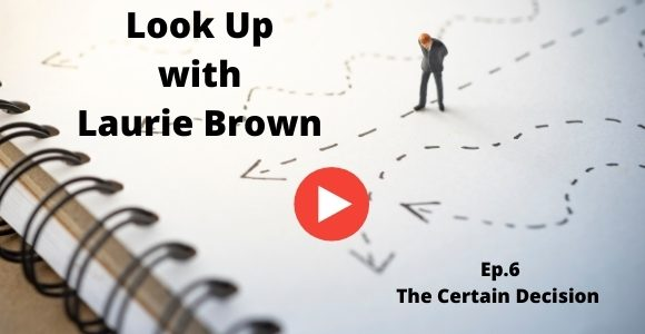Look Up with Laurie Brown Ep. 6
