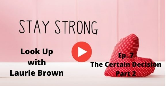 Look Up with Laurie Brown Ep. 7