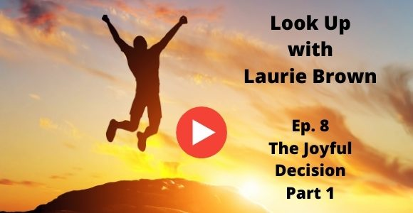 Look Up with Laurie Brown Ep. 8