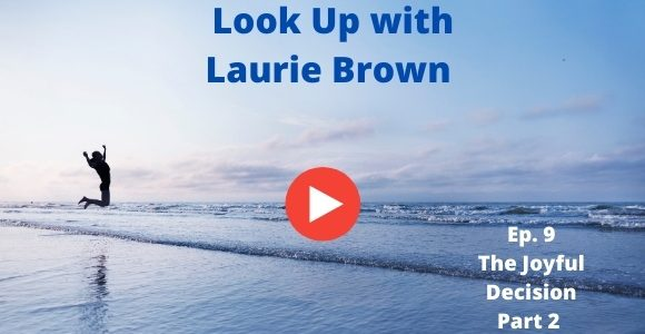 Look Up with Laurie Brown Ep. 9
